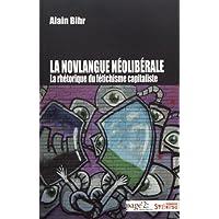 NOVLANGUE NÉOLIBÉRALE (LA) : LA RHÉTORIQUE DU FÉTICHISME CAPITALISTE