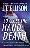 So Close the Hand of Death (A Taylor Jackson Novel)
