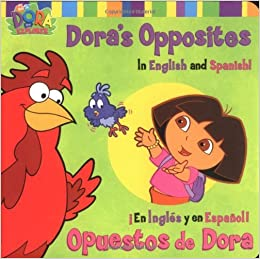 amazon com dora s opposites opuestos de dora in english and