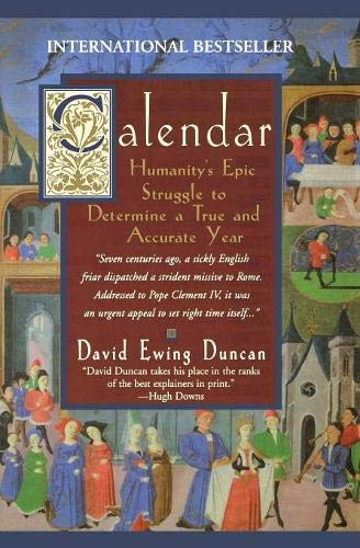 Calendar: Humanity's Epic Struggle to Determine a True and Accurate Year ()