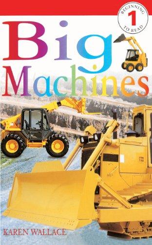 Big Machines (Turtleback School & Library Binding Edition) (DK Readers: Level 1) School & Library Binding – March 8, 2000 Karen Wallace Turtleback Books 0613243587 Construction equipment