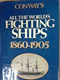 Conway's All the World's Fighting Ships Eighteen Sixty to Nineteen Hundred and Five, Conway Maritime Editors, 0831703024