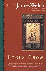 By James Welch - Fools Crow (Contemporary American Fiction) (10.4.1987)