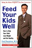 Feed Your Kids Well, Fred Pescatore, 047124855X