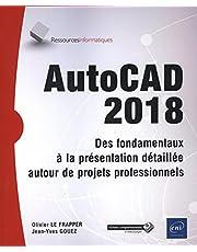 AutoCAD 2018 - Des fondamentaux à la présentation détaillée auto