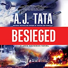Besieged: A Jake Mahegan Thriller, Book 3 Audiobook by A. J. Tata Narrated by Jonathan Davis