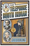The Telephone Booth Indian, A. J. Liebling and A. J. Liebling, 0767917367