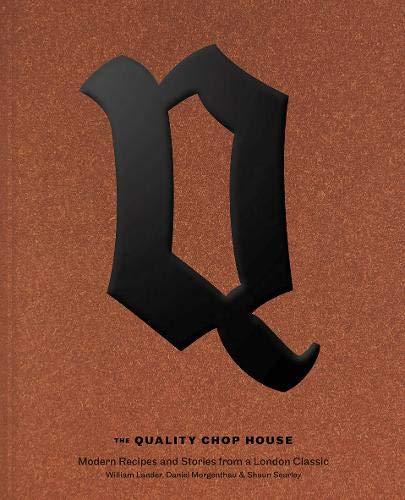 Quality Chop House by Shaun Searley & Dan Morgenthau Will Lander