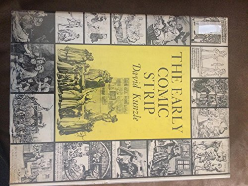 The Early Comic Strip: Narrative Strips and Picture Stories in the European Broadsheet from c.1450 to 1825 (History of t