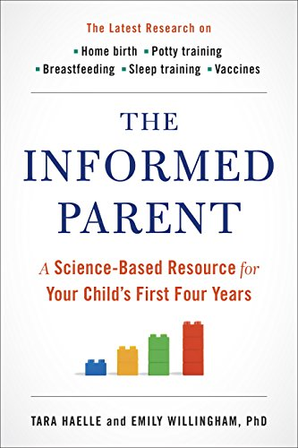 The Informed Parent: A Science-Based Resource for Your Child's First Four Years cover