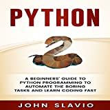 #5: Python: A Beginners' Guide to Python Programming to Automate the Boring Tasks and Learn Coding Fast