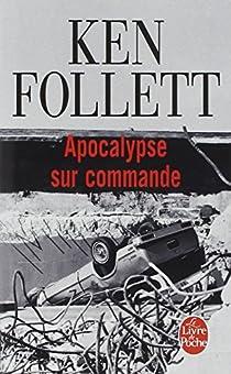 Apocalypse sur commande par Follett