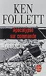 Apocalypse sur commande par Ken Follett