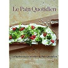 Pain quotidien (Le): Authentiques recettes du Pain quotidien