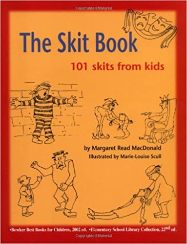 amazoncom the skit book 101 skits from kids 9780874837858 margaret read macdonald marie louise scull books