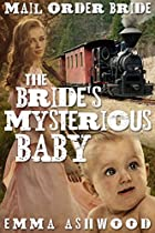 Mail Order Bride: The Bride's Mysterious Baby (brides And Babies Historical Romance Series)