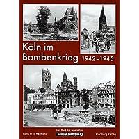 Köln im Bombenkrieg 1942-1945