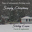 SIMPLY CHRISTMAS : Traditional Christmas Songs : Relaxing Piano & Instrumentals