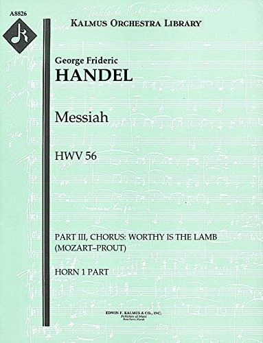 Messiah, HWV 56 (Part III, Chorus: Worthy is the Lamb (Mozart–Prout)): Horn 1 and 2 parts (Qty 2 each) [A8826]