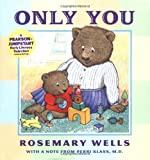 Only You, Rosemary Wells, 067003634X