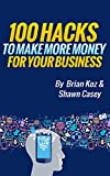 100 Hacks to Make More Money for Your Business