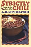 Strictly Chili: Cooking the Best Bowl of Red