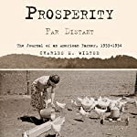 Prosperity Far Distant: The Journal of an American Farmer, 1933-1934 | Charles M. Wiltse