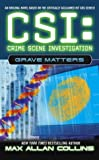 Front cover for the book CSI: Grave Matters by Max Allan Collins