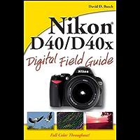 Nikon D40 / D40x Digital Field Guide