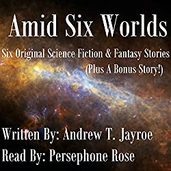Amid Six Worlds