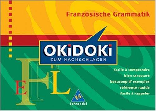 Okidoki - Zum Nachschlagen Sprachen: Französische Grammatik