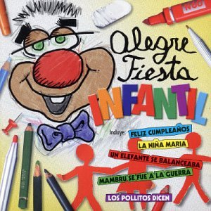 Various Artists - Alegre Fiesta Infantil - Amazon.com Music