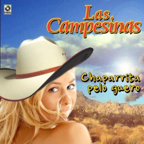 Amazon.com: Chaparrita Pelo Guero: Las Campesinas: MP3
