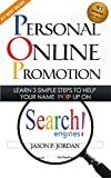 Personal Online Promotion: Learn 3 Simple Steps To Help Your Name POP Up On Search Engines! - Branding Yourself - Press Release - Personal Branding (How ... - Press Releases - Social Media Book 1)