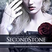 Second Stone: Souls of the Stones, Volume 2   Kelly Walker