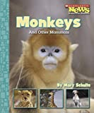 Monkeys and Other Mammals, Mary Knudson Schulte, 0516249339