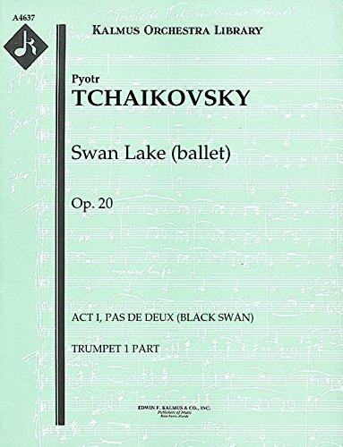 Swan Lake (ballet), Op.20 (Act I, Pas de Deux (Black Swan)): Trumpet 1 part (Qty 2) [A4637]