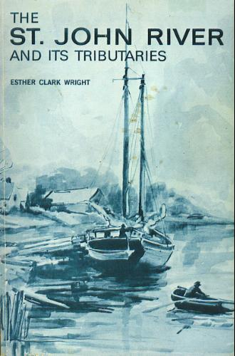 The St. John River and Its Tributaries, Esther Clark Wright