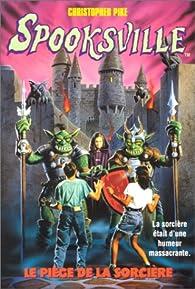 Spooksville, tome 6 : Le piège de la sorcière par Christopher Pike