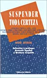 img - for Suspender Toda Certeza: Antologia Critica (1959-1976): Estudios Sobre Cambaceres, Jose Hernandez, Echeverria, Macedonio Fernandez, Garcia Marq (Spanish Edition) book / textbook / text book