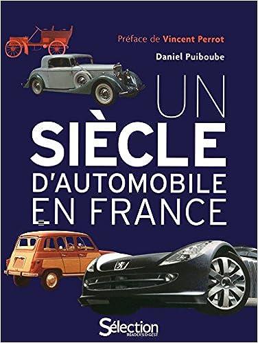 Télécharger en ligne UN SIECLE D'AUTOMOBILE EN FRANCE pdf ebook