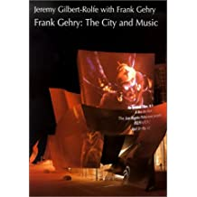 Frank Gehry: The City and Music