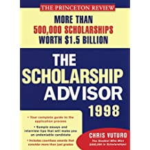 The Scholarship Advisor: More than 500,000 scholarships worth $1.5 billion (1998 Edition)