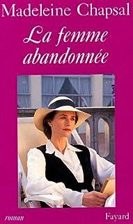 La femme abandonnée : roman, Chapsal, Madeleine
