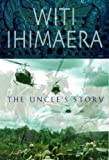Front cover for the book The Uncle's Story by Witi Ihimaera