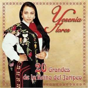 Yesenia Flores - 20 Grandes De La Reina Del Jaripeo - Amazon.com Music