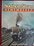 Northern Steam Remembered