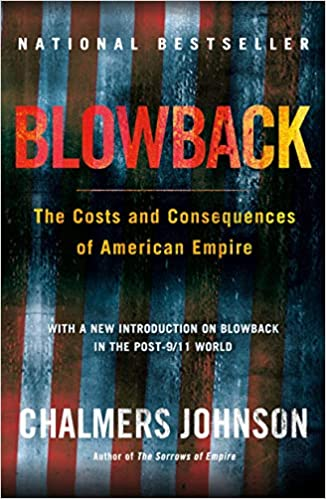amazon blowback the costs and consequences of american empire