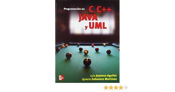 PROGRAMACION EN C/C++JAVA Y UML: Amazon.es: Joyanes Aguilar Luis ...