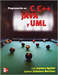 PROGRAMACION EN C/C++JAVA Y UML: Amazon.es: Joyanes Aguilar Luis, Zahonero Martínez Ignacio: Libros